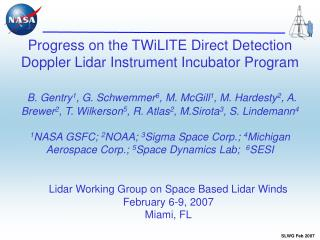 Lidar Working Group on Space Based Lidar Winds February 6-9, 2007 Miami, FL
