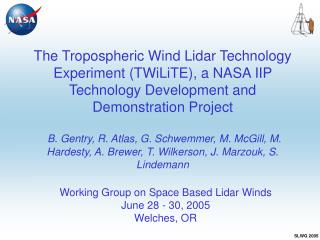 Working Group on Space Based Lidar Winds June 28 - 30, 2005 Welches, OR