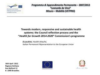 D.Lecchini , Health Attaché,  Italian Permanent Representation to the European Union