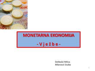 MONETARNA EKONOMIJA -  V  j e ž b e -