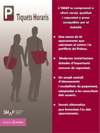 L'SMAP es compromet a oferir servei, qualitat i seguretat a preus assequibles per al ciutadà.