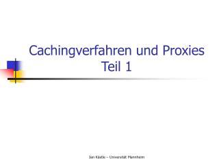 Cachingverfahren und Proxies Teil 1