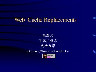 Web  Cache Replacements