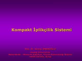 Kompakt Iplik ilik Sistemi