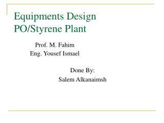 Equipments Design PO/Styrene Plant