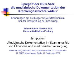 Spiegelt der DRG-Satz  die medizinische Dokumentation der Krankengeschichte wider  Erfahrungen am Freiburger Universit t