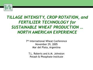 TILLAGE INTENSITY, CROP ROTATION, and FERTILIZER TECHNOLOGY for SUSTAINABLE WHEAT PRODUCTION   NORTH AMERICAN EXPERIENCE