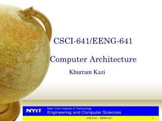 CSCI-641/EENG-641 Computer Architecture