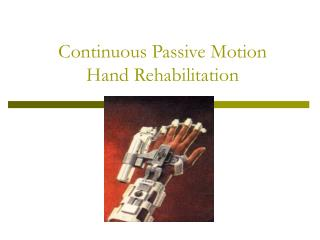 Continuous Passive Motion Hand Rehabilitation