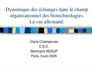 Dynamique des  changes dans le champ organisationnel des biotechnologies.  Le cas allemand.