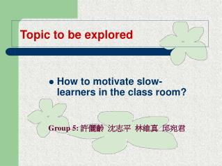 Topic to be explored