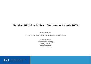 Swedish GAINS activities – Status report March 2009