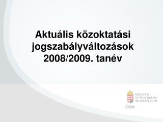 Aktu lis k zoktat si jogszab lyv ltoz sok 2008