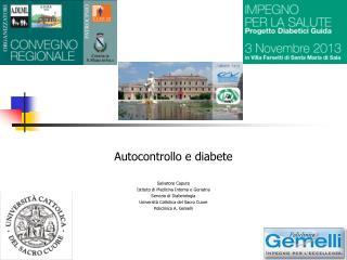 Autocontrollo e diabete Salvatore Caputo Istituto di Medicina Interna e Geriatria