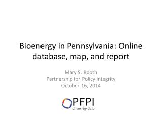 Bioenergy in Pennsylvania: Online database, map, and report