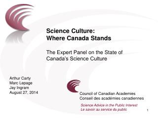 Science Culture: Where Canada Stands The Expert Panel on the State of Canada's Science Culture