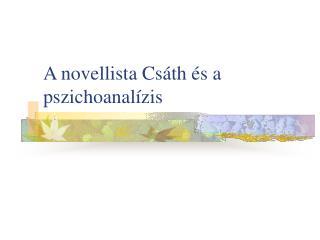 A novellista Cs th  s a pszichoanal zis