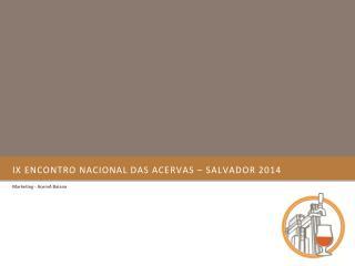 Ix  Encontro nacional das acervas – Salvador 2014