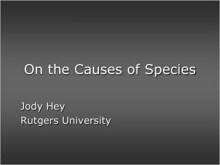 On the Causes of Species