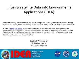 Infusing satellite Data into Environmental Applications (IDEA):