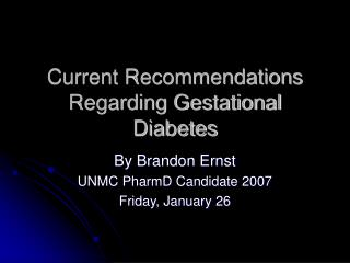 Current Recommendations Regarding Gestational Diabetes