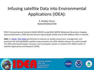 Infusing satellite Data into Environmental Applications ( IDEA): R. Bradley Pierce