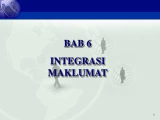 BAB 6 INTEGRASI MAKLUMAT