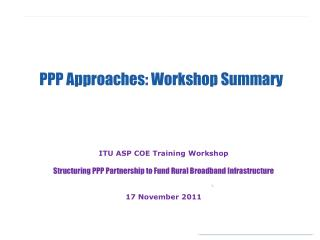 PPP Approaches: Workshop Summary