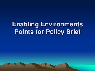 Enabling Environments Points for Policy Brief