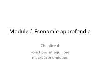 Module 2 Economie approfondie