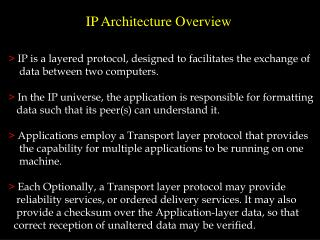 IP is a layered protocol, designed to facilitates the exchange of