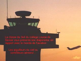 Les aiguilleurs du ciel ou contrôleurs aériens!...