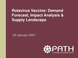 Rotavirus Vaccine: Demand Forecast, Impact Analysis  Supply Landscape