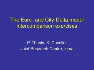 The Euro- and City-Delta model  intercomparison exercises