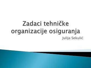 Zadaci tehni čk e  organizacije osiguranja