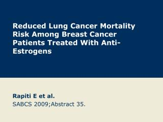 Reduced Lung Cancer Mortality Risk Among Breast Cancer Patients Treated With Anti-Estrogens