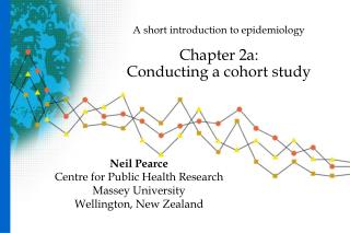 A short introduction to epidemiology Chapter 2a:  Conducting a cohort study
