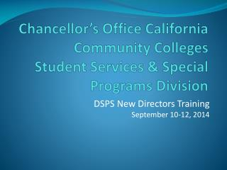 Chancellor�s Office California Community Colleges Student Services & Special Programs  Division