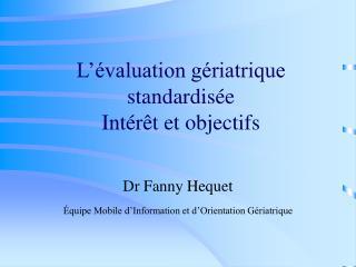 L  valuation g riatrique standardis e  Int r t et objectifs