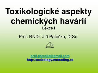 Toxikologické aspekty chemických havárií Lekce I