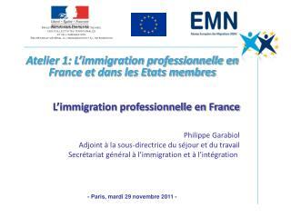 Atelier 1: L'immigration professionnelle en France et dans les Etats membres