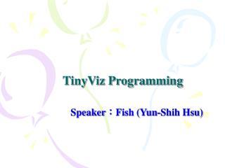 TinyViz Programming