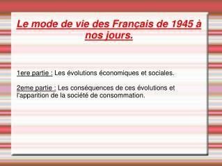 Le mode de vie des Français de 1945 à nos jours.