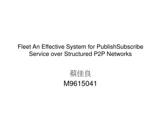 Fleet An Effective System for PublishSubscribe Service over Structured P2P Networks