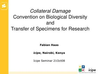 Collateral Damage  Convention on Biological Diversity  and Transfer of Specimens for Research