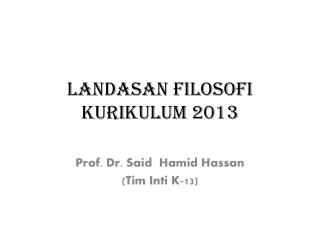 LANDASAN FILOSOFI KURIKULUM 2013