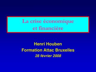 La crise  conomique  et financi re