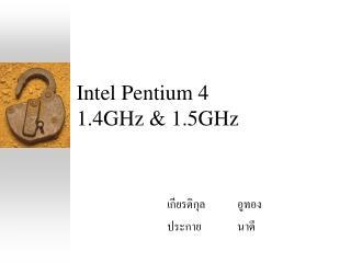 Intel Pentium 4 1.4GHz & 1.5GHz