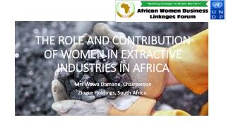 THE ROLE AND CONTRIBUTION OF WOMEN IN EXTRACTIVE INDUSTRIES IN AFRICA