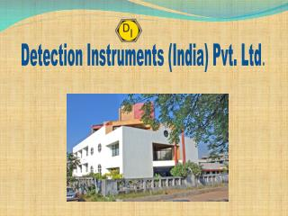 Detection Instruments (India) Pvt. Ltd .